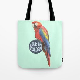 Parrot - Live in colors Tote Bag