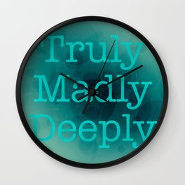 Truly Madly Deeply Wall Clock
