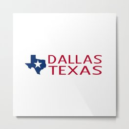 Texas: Dallas (State Shape & Star) Metal Print