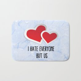 2 Red Hearts - I Hate Everyone But Us Typography Bath Mat