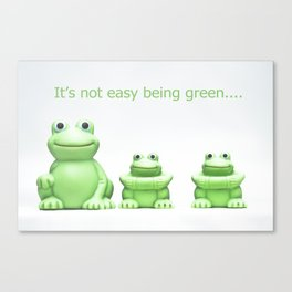 Its not easy being green Canvas Print