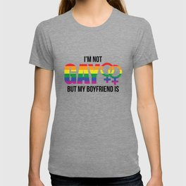 RAINBOW I'M NOT GAY BUT MY BOYRIEND IS I GIFT T-shirt