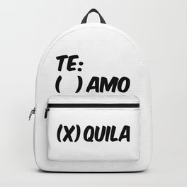 Tequila or Love - Te Amo or Quila Backpack