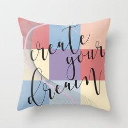 Create Your Dream Throw Pillow