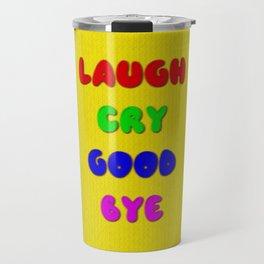 Laugh Cry Good Bye - Knitting Style Travel Mug