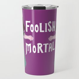 Foolish Hostess Travel Mug
