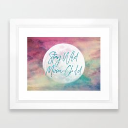 Stay Wild Moon Child Framed Art Print