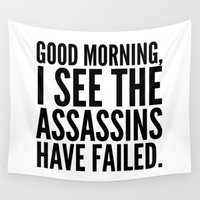 morning Wall Tapestries featuring Good morning, I see the assassins have failed. by CreativeAngel