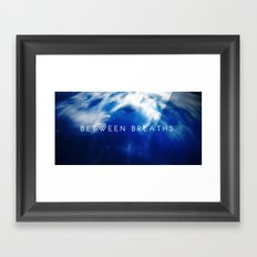 Between Breaths Framed Art Print