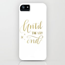 Until the very end | Gold | Potter | Harry | Hogwarts | Quote iPhone Case