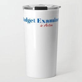 Happy Budget Examiner Travel Mug