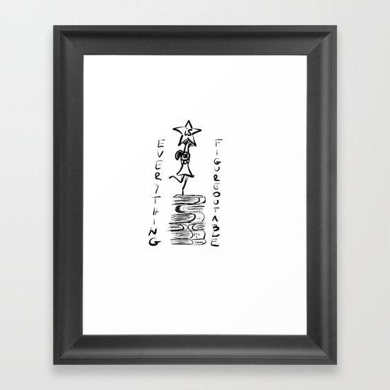 Everything is figureoutable Framed Art Print