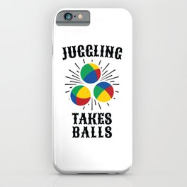 Juggling Takes BALLS iPhone Case