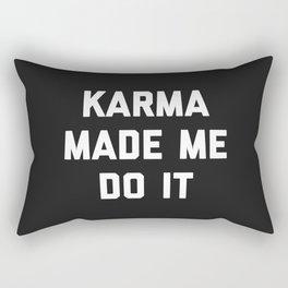 Karma Made Me Do It Funny Quote Rectangular Pillow