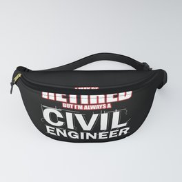 Civil Engineer Shirt Retired Construction Builder Fanny Pack