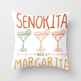 Senorita needs a margarita Throw Pillow