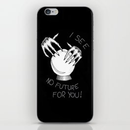 I See No Future For You iPhone Skin
