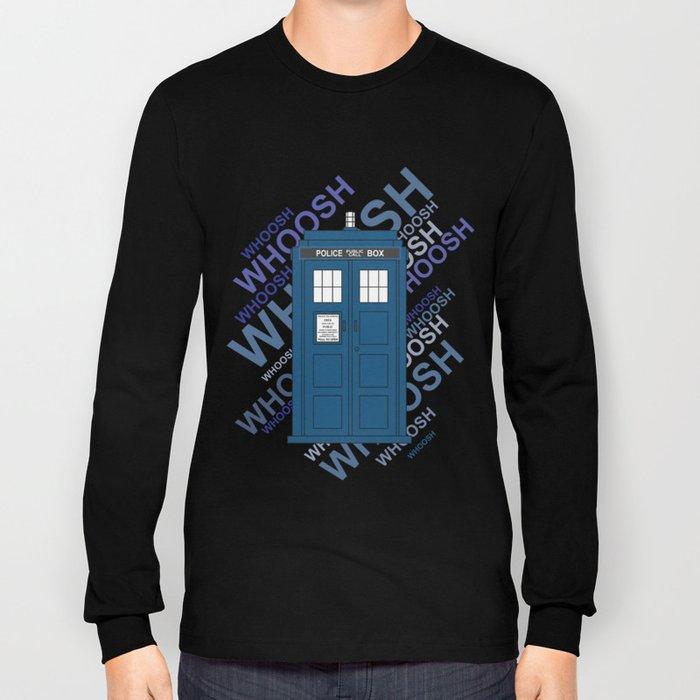 Tardis Whoosh sound Doctor Who Long Sleeve T-shirt
