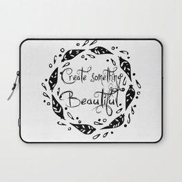 create something beautiful art inspirational quote calligraphy wall art print Laptop Sleeve