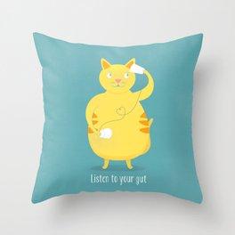 Listen To Your Gut Throw Pillow