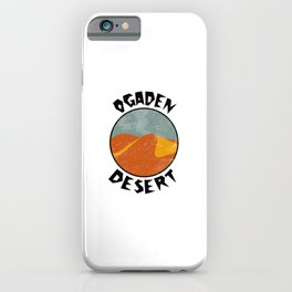 Ogaden Desert  TShirt Deserts Shirt Sand Dune Gift Idea iPhone Case