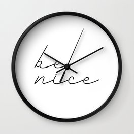 Be Nice 2 #typography #inspirational Wall Clock