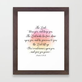 The Lord bless you, and keep you. The Lord make his face shine upon you, and be gracious to you Framed Art Print