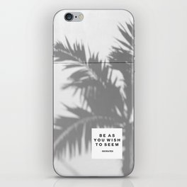 Be As You Wish To Seem  iPhone Skin