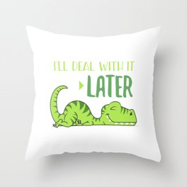 I'll Deal With It later Throw Pillow