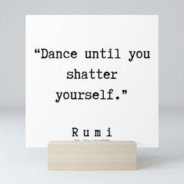 139     Rumi Quotes   190221 Mini Art Print