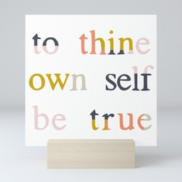be true Mini Art Print
