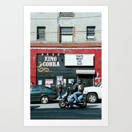 King Cobra. That's what she said. Art Print
