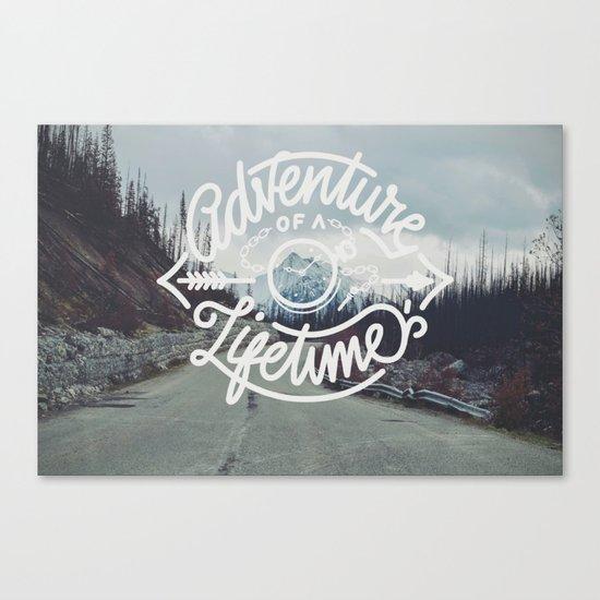 Adventure of a lifetime Canvas Print