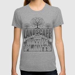 Landscaper Gift Landscape with Native Plants T-shirt
