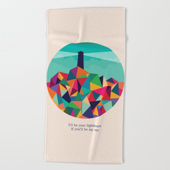 I'll be your lighthouse if you'll be my sea Beach Towel