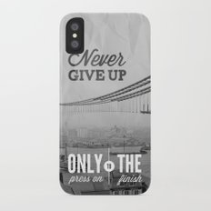 Never Give Up. Slim Case iPhone X