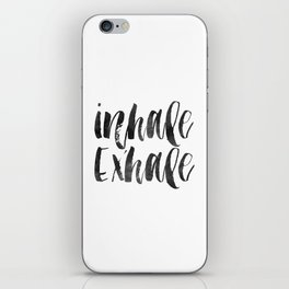 INHALE EXHALE,Inspirational Quote,Zen,Yoga,Meditation,Buda,Motivational Poster,Typography Print iPhone Skin