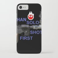 han solo iPhone & iPod Cases featuring HAN SOLO SHOT FIRST by Dan Solo Galleries