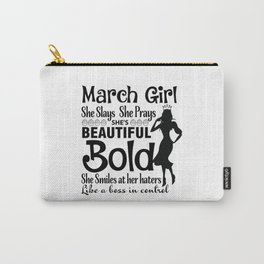 March girl she slays she prays she is beautiful Carry-All Pouch