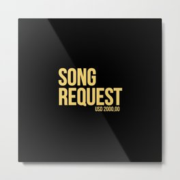 Song request Metal Print