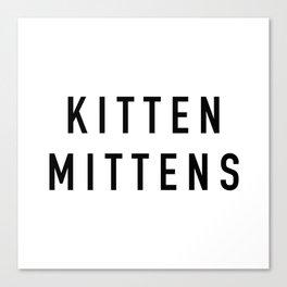 Kitten Mittens - Always Sunny Canvas Print