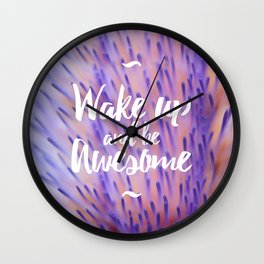 Wake up and be awesome Wall Clock