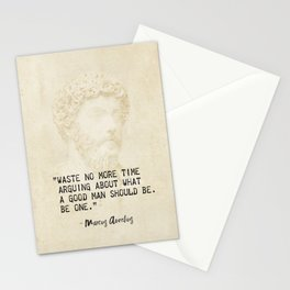 """""""Waste no more time arguing about what a good man should be. Be one."""" Marcus Aurelius, Meditation Stationery Cards"""