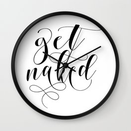 Get naked modern calligraphy, black & white Wall Clock