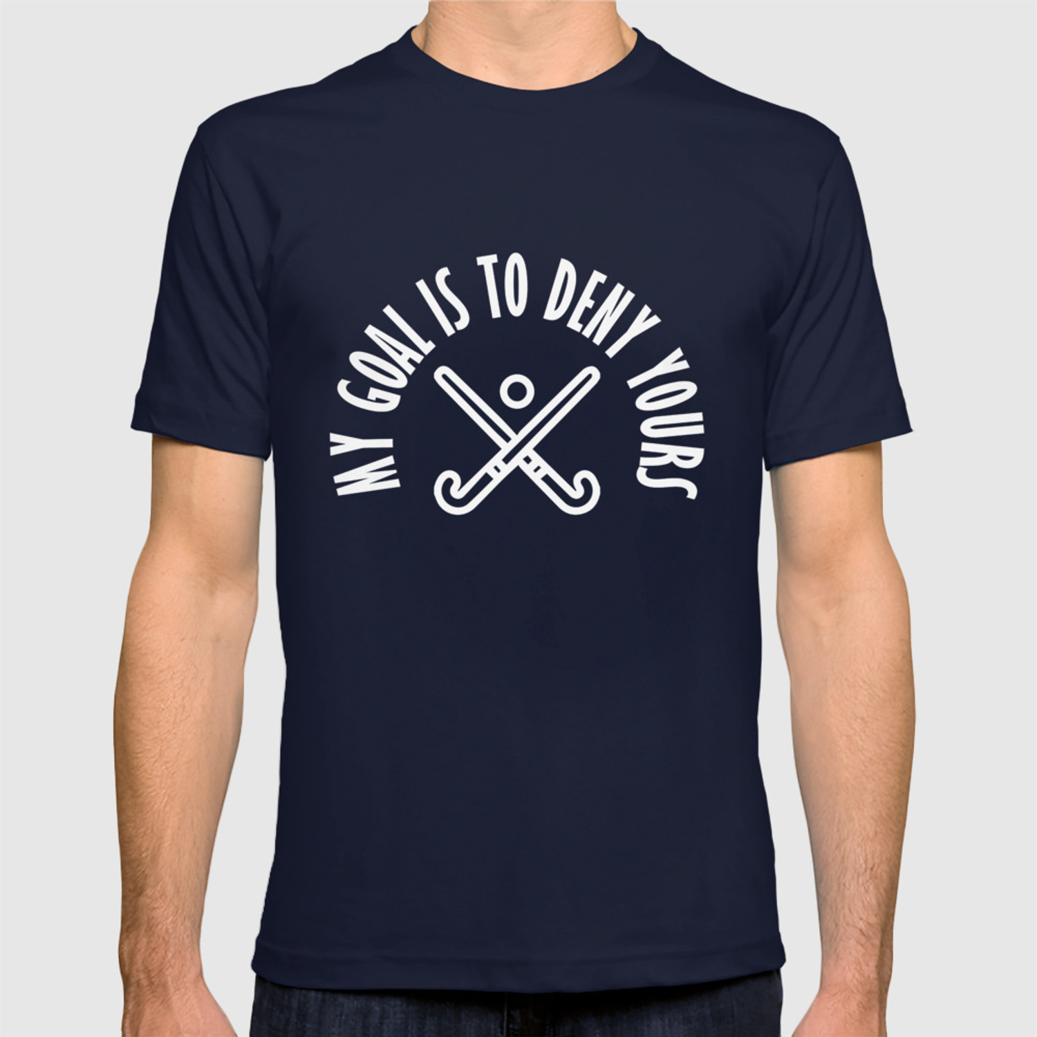 My Goal Is To Deny Yours Hockey Goalie Defender T Shirt