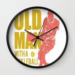 Never Underestimate an Old Man with a Pickleball Paddle Wall Clock