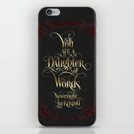 You are a daughter of words. Nevernight iPhone Skin
