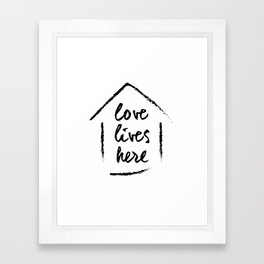 Love Lives Here Framed Art Print