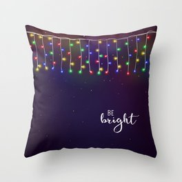 Be bright #2 Throw Pillow