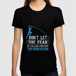 Pole Vault Gift: Don't let the fear of falling T-shirt
